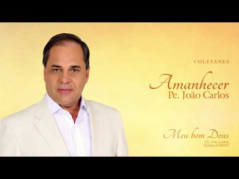 Pe. João Carlos - Amanhecer (CD Completo)
