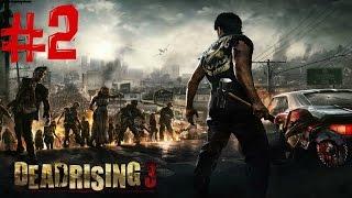 Dead Rising 3. Прохождение. Часть 2 (Очень много оружия)