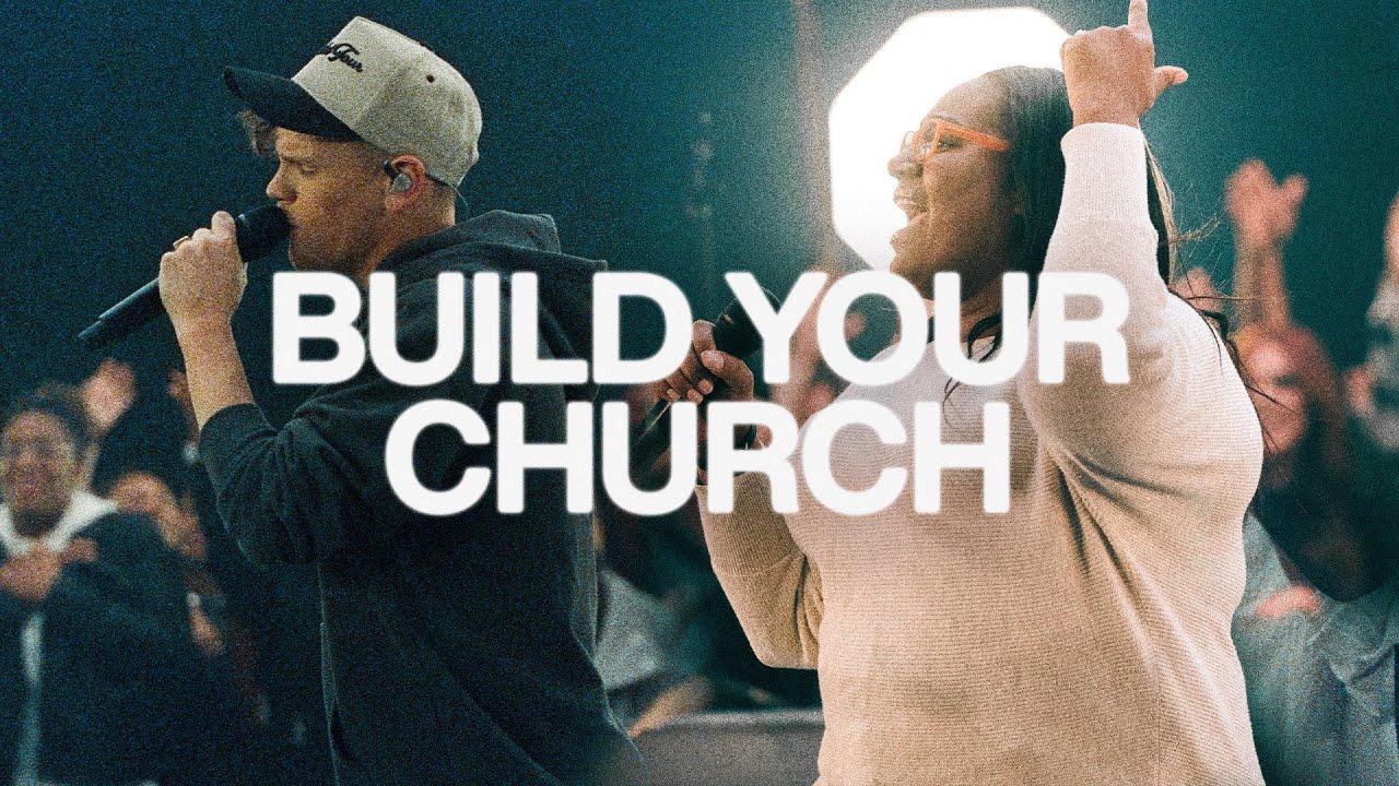Download Build Your Church | Elevation Worship & Maverick City