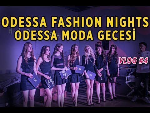 ODESSA FASHION NIGHTS - ODESSA MODA GECESİ (KULİS BASTIK! ) VLOG #4