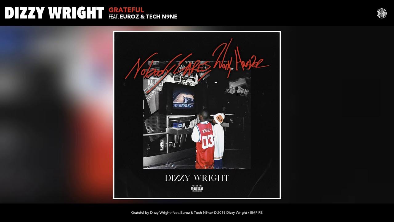 Dizzy Wright - Grateful (Feat  Euroz & Tech N9ne) (Audio)