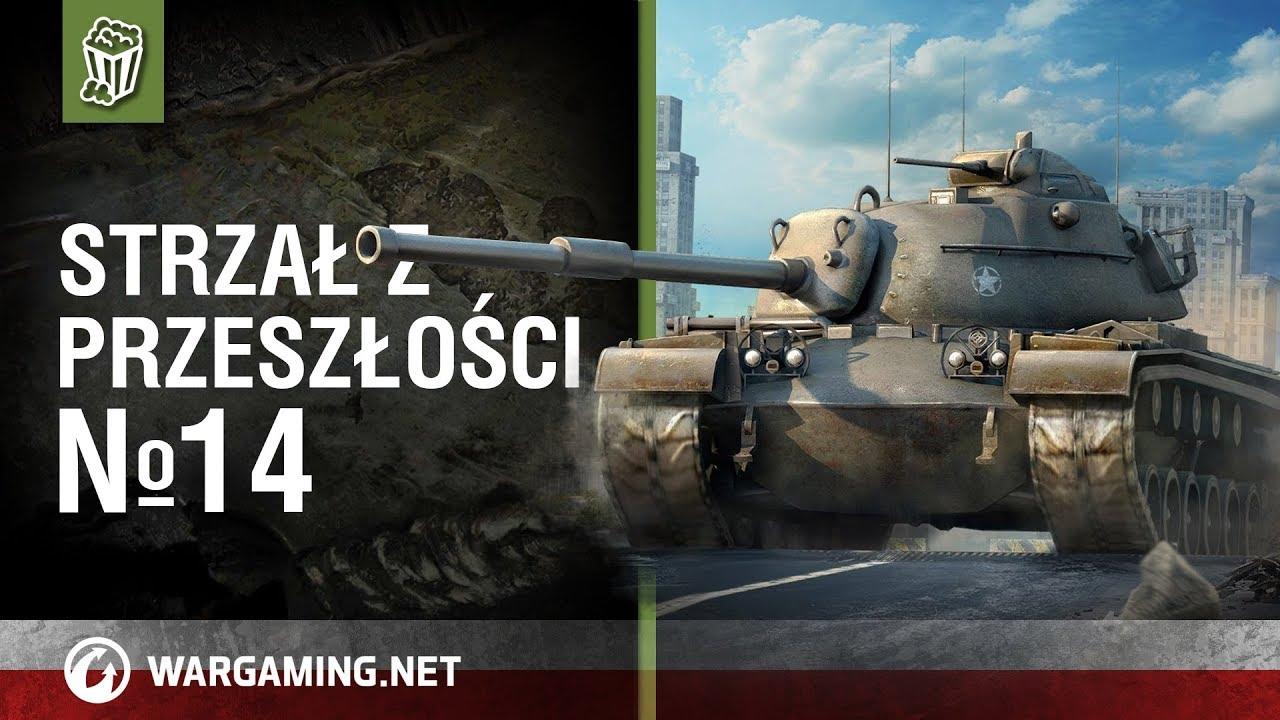 Strzał z przeszłości №14 [World of Tanks Polska]