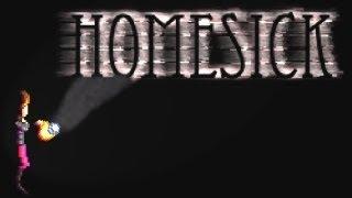 Homesick - Gritos em 2D!