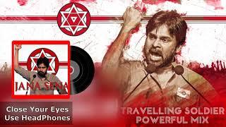 Travelling Soldier   Powerful Mix   8D Audio   Janasena Party   Pawan Kalyan   Janasena Songs