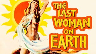 Last Woman on Earth (1960) Full Drama, Horror, Mystery Movie