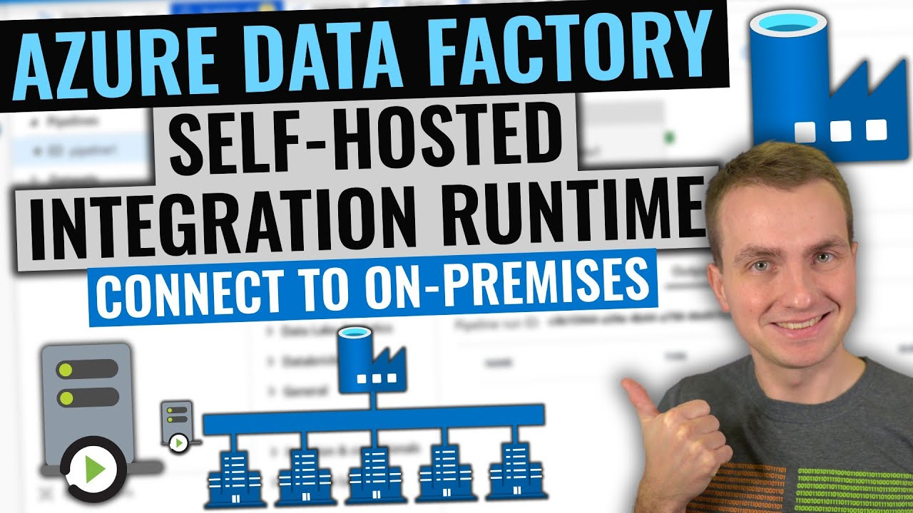 Azure Data Factory Self-hosted Integration Runtime Tutorial | Connect to private on-premises network
