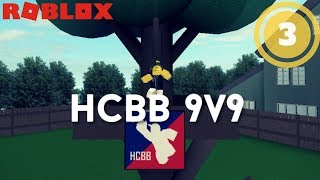 [ROBLOX] HCBB 9v9 - Part 3: FINALLY DID IT