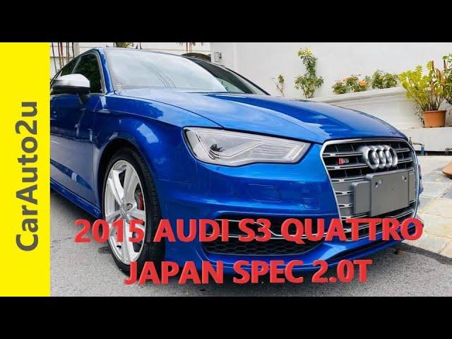 2015 AUDI S3 QUATTRO JPN SPEC 2.0T RM190,000