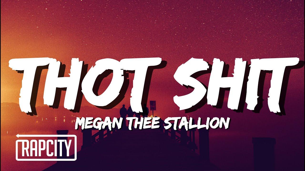 Megan Thee Stallion - Thot Shit (Lyrics)