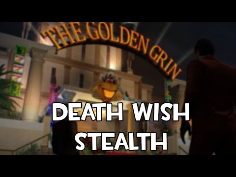 [PayDay 2] GOLDEN GRIN CASINO СОЛО СТЕЛС DEATH WISH