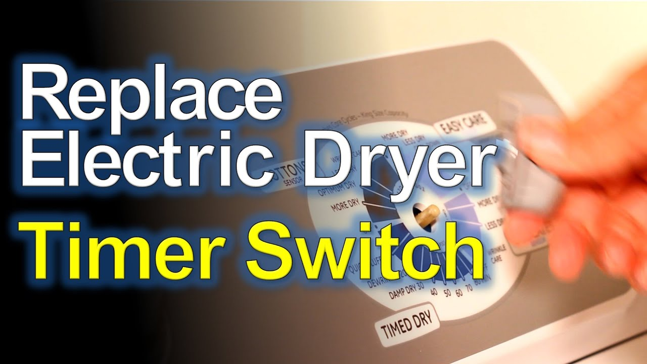Electric Dryer Timer    Start Switch Replacement