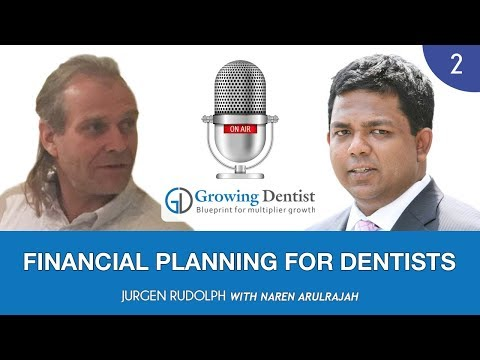 Financial Planning For Dentists: Mr. JURGEN RUDOLPH Growing Dentist