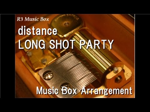 distanceLONG SHOT PARTY Music Box Anime Naruto: Shippuden OP