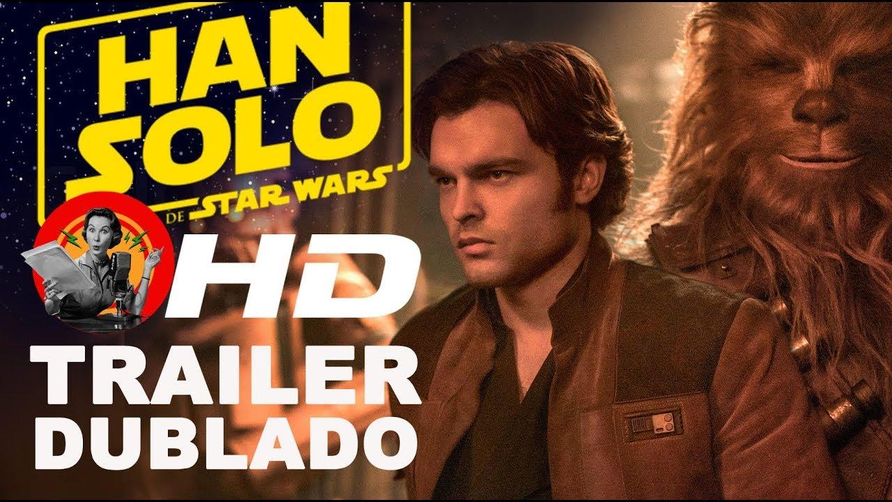 b36f7d71a Han Solo  Uma História Star Wars - trailer dublado. Fã de Dublagem