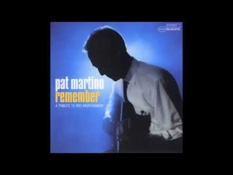 Pat Martino - Remember A tribute to Wes Montgomery