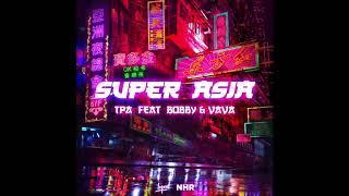 TPA  - Super Asia feat. BOBBY & VaVa (Audio)