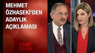 Mehmet Özhaseki'den CNN TÜRK'e adaylık açıklaması