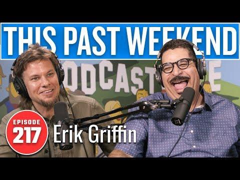 Erik Griffin  This Past Weekend w Theo Von 217