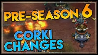 Corki Pre-Season 6 ADC Changes Spotlight - League of Legends Corki Pre Season 6