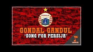 Gondal Gandul - Song For Persija