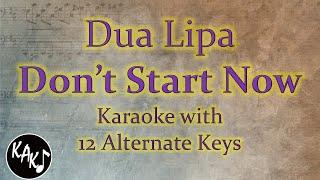 Dua Lipa - Don't Start Now Karaoke Instrumental Original Lower Higher Male key