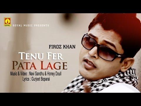 Feroz Khan (Feat. Navi Sandhu & Honey Doull) - Tenu Fer Pata Lage - Goyal Music - Official Song
