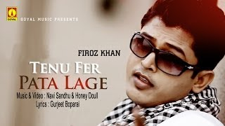 Feroz Khan (Feat. Navi Sandhu & Honey Doull) - Tenu Fer Pata Lage - Goyal Music - Official Song
