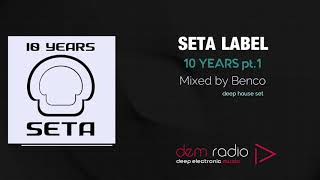 Seta Label 10 Years pt. 1 | Mixed By Benco | Finest Pure Deep House Music