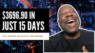 Super Affiliate Network Review - How I Earned $3,696.90 In 15 Days With The Super Affiliate Network
