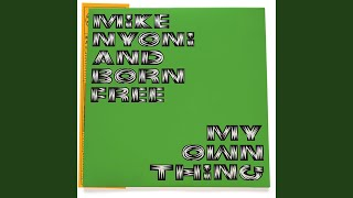 My Own Thing (Nyoni's Thing) Video