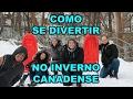 Como se divertir no inverno do Canadá