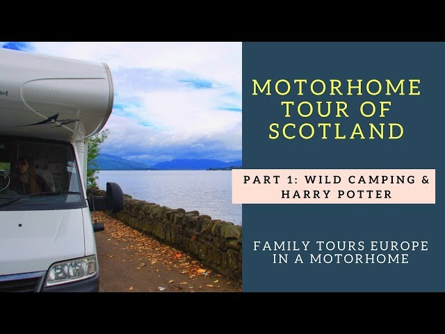 Motorhome Tour Scotland - Wild Camping -  Family tours Europe in a Motorhome