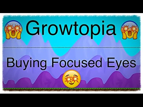 Growtopia - Buying Focused Eyes #HYPE - YouTube