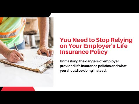 you-need-to-stop-relying-on-your-employer's-life-insurance-policy