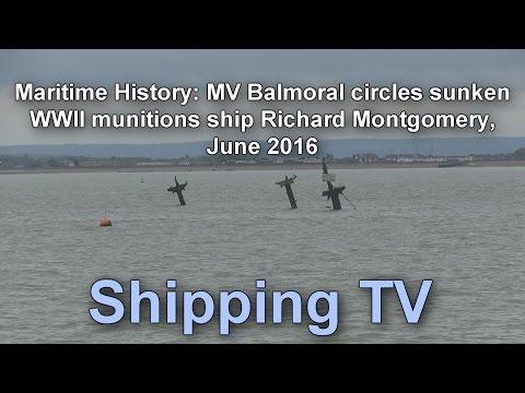 Maritime History: MV Balmoral circles munitions wreck Richard Montgomery, June 2016