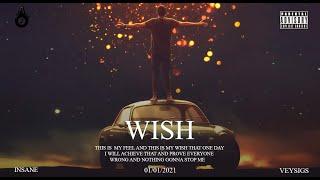 WISH | INSANE | Prod. by :- VEYSIGZ | INSIDE ME ALBUM | 2021 RAP SONGS |