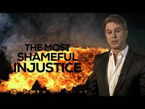 The Most Shameful Injustice