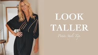 How To Look Taller | Petite Women Style Tips