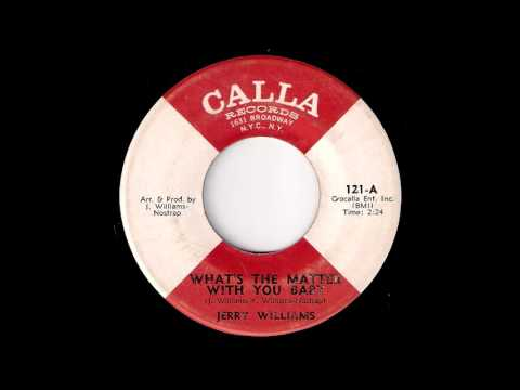 jerry-williams---what's-the-matter-with-you-baby-[calla]-1967-funky-soul-45