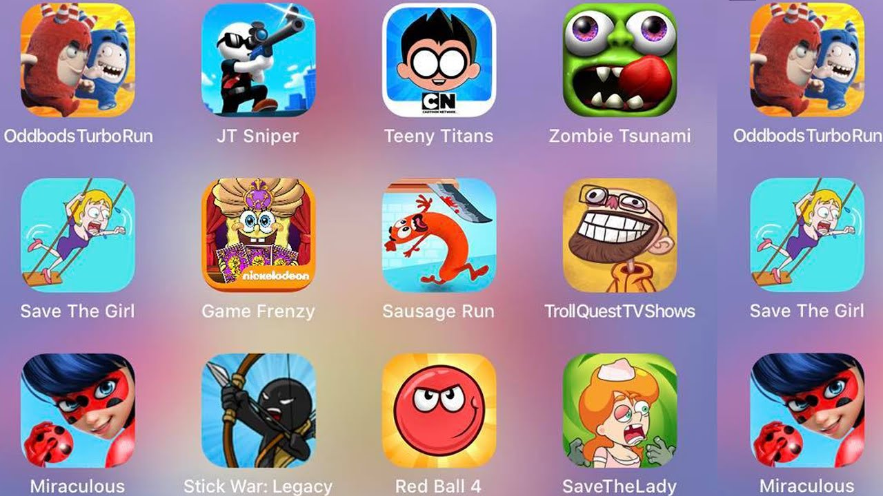 Save The Lady,Zombie Tsunami,Troll Quest TV Shows,Red Ball 4,Sausage Run,Teeny Titans,JT Sniper