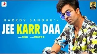 Hardy Sandhu   Jee Karr Daa Official Video Amyra Dastur | Akull | Mellow D | Latest Songs 2020360p