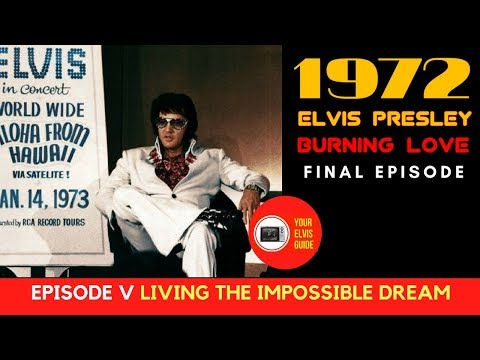 Elvis Presley 1972 Burning Love | Episode 5 | Living The Impossible Dream