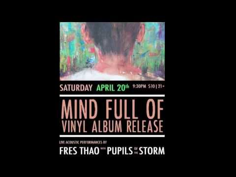 Fres Thao's Mind Full Of Vinyl Album Release, April 20, 2013