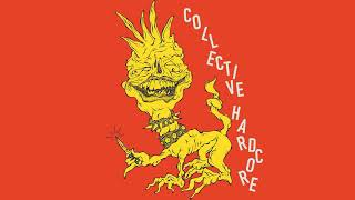 COLLECTIVE HARDCORE - Four Collective Hardcore Songs