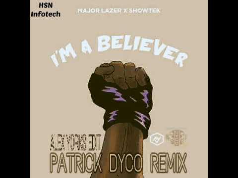 Major Lazer ft Showtek - Believer (Patrick Dyco Remix)