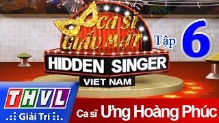 THVL   Ca sĩ giấu mặt 2015 - Tập 6: ca sĩ Ưng Hoàng Phúc