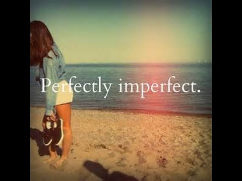 Positive Quotes//ARE YOU PERFECT I'm NOT