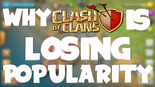 Why Clash Of Clans Is Losing Popularity! - Clash Of Clans Videos