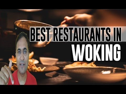 Best Restaurants And Places To Eat In Woking, United Kingdom UK