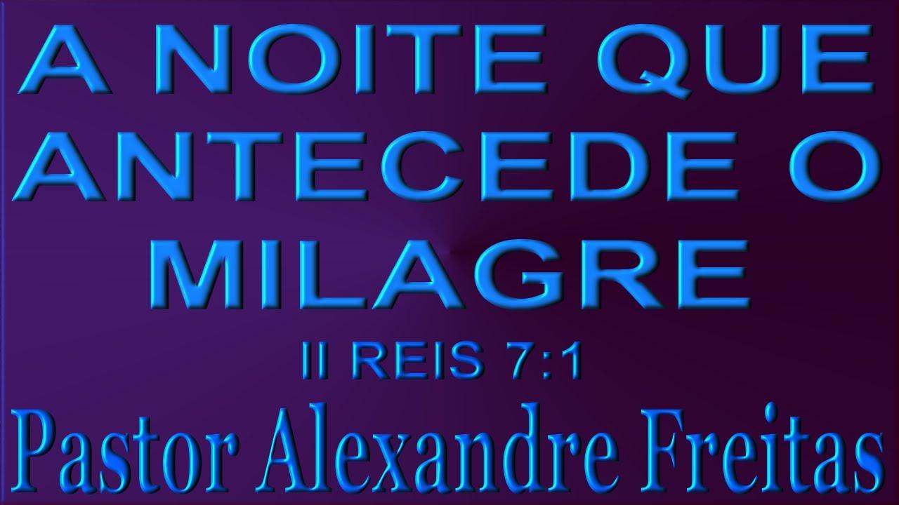Pregação Evangélica - A noite que antecede o milagre